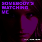 FOUNDATION - Somebody's Watching Me (Front Cover)