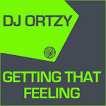 DJ ORTZY - Getting That Feeling (Front Cover)