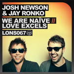 JOSH NEWSON/JAY RONKO - We Are NaAvve / Love Excels (Front Cover)