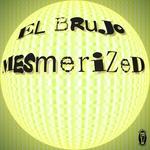 EL BRUJO - Mesmerized (Front Cover)
