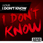 J LOUIS - I Don't Know (2011 remixes) (Front Cover)