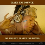 DJ TRASHY feat BENZO - Make Em Bounce (Front Cover)