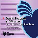 HOPPER, David & DMORSE - Am I Too Much (remixes) (Front Cover)
