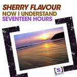SHERRY FLAVOUR - Now I Understand (Front Cover)