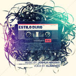 HIROSHY, Joshua feat EL3MENDO - Estilo Duro (Front Cover)