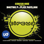 Circus One Presented By Doctor P & Flux Pavilion (unmixed tracks)