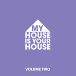 My House Is Your House Vol 2