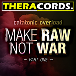CATATONIC OVERLOAD - Make Raw Not War Part 1 (Front Cover)