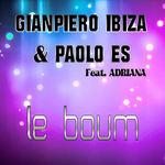 GIANPIERO IBIZA & PAOLO ES feat ADRIANA - Le Boum (Front Cover)