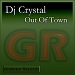 DJ CRYSTAL - Out Of Town (Front Cover)