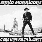 MORRICONE, Ennio - C'era Una Volta Il West (Front Cover)