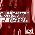CJ PROMETEY/VITALY BESKROVNY - Blood & Fire (Front Cover)