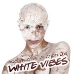 White Vibes: Progressive Session 3 0