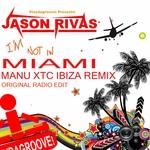 I'm Not In Miami (Manu XTC Ibiza remix)