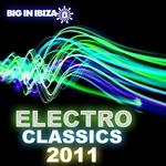 Big In Ibiza Electro Classics 2011