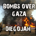 Bombs Over Gaza EP
