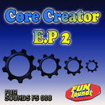Core Creator EP 2