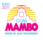 Cafe Mambo Ibiza 2011 (unmixed tracks)