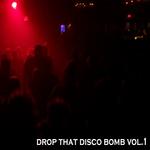 Drop That Disco Bomb Vol 1