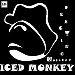ICED MONKEY - Reacting Nuclear (Front Cover)