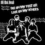 Die On My Feet Or Live On My Knees