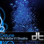 No Matter If I Breath