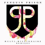 PENGUIN PRISON - Multi-Millionaire Remixes (Front Cover)