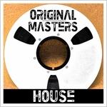 Original Masters: House