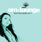 Om: Lounge: From The Vaults Vol 1