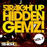 Straight Up Hidden Gemz! Vol 7