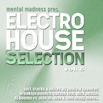 Mental Madness Pres. Electro House Selection: Vol  6