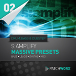 Patchworx 02: S:amplify Drum n Bass & Dubstep (Sample Pack NI Massive Presets)