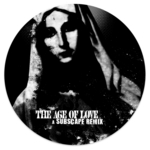 The Age Of Love (dubstep Remixes)