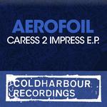 Caress 2 Impress EP
