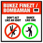 Don't Act Like An Idiot Dance Like One