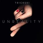 TRICKSKI - Unreality (Front Cover)