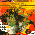 Norman Jay MBE Presents Good Times 7