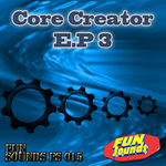 Core Creator EP 3
