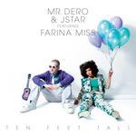 MR DERO/JSTAR feat FARINA MISS - Ten Feet Tall (Front Cover)