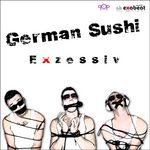 GERMAN SUSHI - Exzessiv (Front Cover)