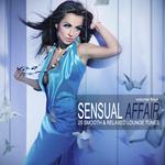 Sensual Affair Vol 4 - 25 Smooth & Relaxed Tunes