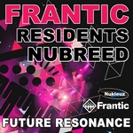 Frantic Residents NuBreed (mixed by Future Resonance)