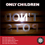 ONLY CHILDREN - Don't Stop Single (Front Cover)