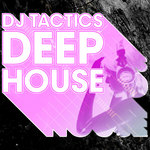 DJ Tactics: Deep House Vol 1