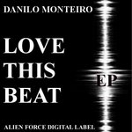 MONTEIRO, Danilo - Love This Beat EP (Front Cover)