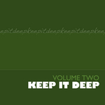 Keep It Deep - Volume Two