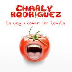 Te Voy A Comer Con Tomate