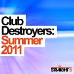 Club Destroyers: Summer 2011