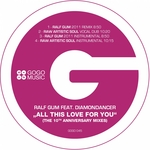 All This Love For You (The 10th Anniversary mixes)