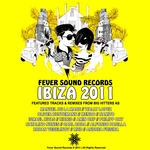ICbiza 2011 ompilation: Fever Sound Records (Selected By Amin Orf)